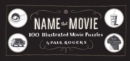 Name That Movie : 100 Illustrated Movie Puzzles - Book