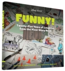 Funny! : Twenty-Five Years of Laughter from the Pixar Story Room - Book