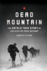 Dead Mountain : The Untold True Story of the Dyatlov Pass Incident - eBook