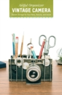 Artful Organizer: Vintage Camera : Stylish Storage for Your Pens, Pencils, and More! - Book