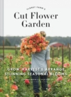 Floret Farm's Cut Flower Garden: Grow, Harvest, and Arrange Stunning Seasonal Blooms - Book