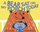 A Bear Sat on My Porch Today - eBook
