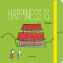 Happiness is ... Travel : A Journal - Book