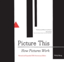 Picture This : How Pictures Work - eBook