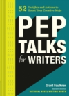 Pep Talks for Writers : 52 Insights and Actions to Boost Your Creative Mojo - Book