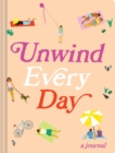 Unwind Every Day : A Journal - Book