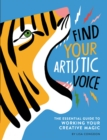 Find Your Artistic Voice : The Essential Guide to Working Your Creative Magic - eBook