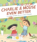 Charlie & Mouse Even Better : Book 3 - Book