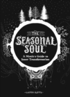 The Seasonal Soul : A Mystic's Guide to Inner Transformation - eBook