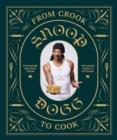 From Crook to Cook: Platinum Recipes from Tha Boss Dogg's Kitchen - Book