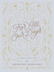 For All Our Days : A Collection of Wedding Readings - Book
