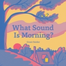 What Sound Is Morning? - eBook