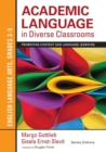 Academic Language in Diverse Classrooms: English Language Arts, Grades 3-5 : Promoting Content and Language Learning - Book