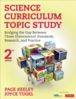 Science Curriculum Topic Study : Bridging the Gap Between Three-Dimensional Standards, Research, and Practice - Book