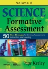 Science Formative Assessment, Volume 2 : 50 More Strategies for Linking Assessment, Instruction, and Learning - Book