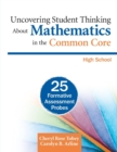 Uncovering Student Thinking About Mathematics in the Common Core, High School : 25 Formative Assessment Probes - Book