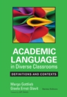 Academic Language in Diverse Classrooms: Definitions and Contexts - eBook