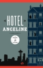 Hotel Angeline : A Novel in 36 Voices - Book