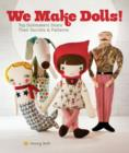 We Make Dolls! : Top Dollmakers Share Their Secrets & Patterns - Book