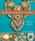 Dimensional Bead Embroidery : A Reference Guide to Techniques - Book
