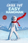 Sit & Solve Chill Out Easy Hangman - Book
