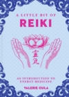 Little Bit of Reiki, A : An Introduction to Energy Medicine - Book