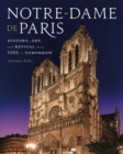 Notre-Dame de Paris : History, Art, and Revival from 1163 to Tomorrow - Book