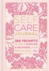 Self-Care Journal : 366 Prompts to Help Nurture and Recharge Your Body & Soul - Book