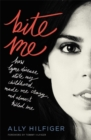 Bite Me : How Lyme Disease Stole My Childhood, Made Me Crazy, and Almost Killed Me - Book