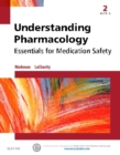 Understanding Pharmacology : Essentials for Medication Safety - Book