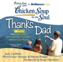 "Chicken Soup for the Soul: Thanks Dad - 36 Stories about Life Lessons, How Dads Say ""I Love You"", and Dad to the Rescue - eAudiobook"