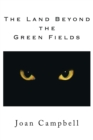The Land Beyond the Green Fields - eBook