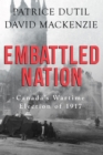 Embattled Nation : Canada's Wartime Election of 1917 - eBook