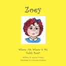 Zoey : Where Oh Where Is My Teddy Bear? - Book