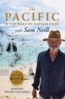 The Pacific : In the Wake of Captain Cook, with Sam Neill - Book