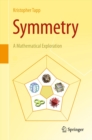 Symmetry : A Mathematical Exploration - eBook