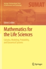 Mathematics for the Life Sciences : Calculus, Modeling, Probability, and Dynamical Systems - Book