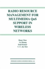 Radio Resource Management for Multimedia QoS Support in Wireless Networks - eBook