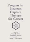 Progress in Neutron Capture Therapy for Cancer - eBook
