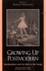 Growing Up Postmodern : Neoliberalism and the War on the Young - eBook
