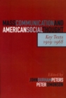 Mass Communication and American Social Thought : Key Texts, 1919-1968 - eBook