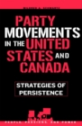 Party Movements in the United States and Canada : Strategies of Persistence - eBook
