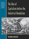 The Idea of Capitalism before the Industrial Revolution - eBook