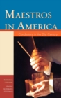Maestros in America : Conductors in the 21st Century - eBook