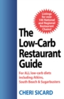 The Low-Carb Restaurant : Eat Well at America's Favorite Restaurants and Stay on Your Diet - eBook