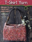 T-Shirt Yarn : Projects to Crochet and Knit - eBook