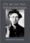 Pie in the Sky : How Joe Hill's Lawyers Lost His Case, Got Him Shot, and Were Disbarred - Book