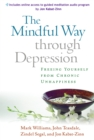 The Mindful Way through Depression : Freeing Yourself from Chronic Unhappiness - eBook