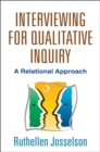 Interviewing for Qualitative Inquiry : A Relational Approach - eBook