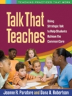 Talk That Teaches : Using Strategic Talk to Help Students Achieve the Common Core - eBook